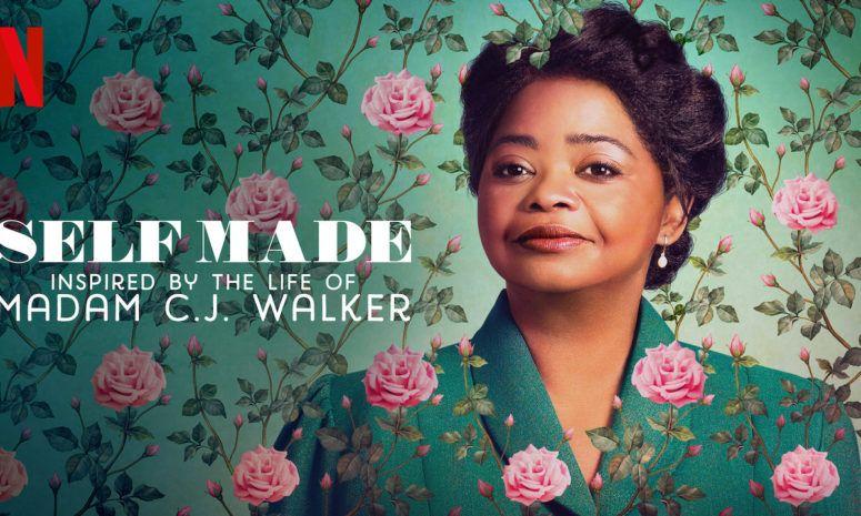 """ซีรีส์ Self Made  ชีวิตของ """"เศรษฐินีผิวสีคนแรกของอเมริกา"""" เพราะโชคชะตาฉันขอลิขิตด้วยตนเอง!"""